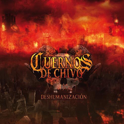 CUERNOS DE CHIVO – Deshumanización,2009
