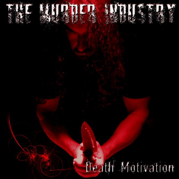 THE MURDER INDUSTRY – Death Motivation, 2010