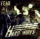 HARD-WIRES – Fear, 2009