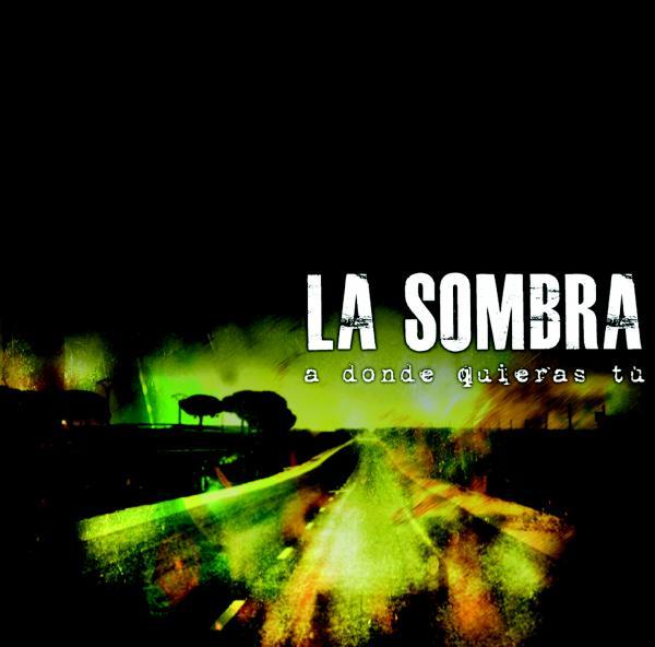 LA SOMBRA – A donde quieras tú, 2010