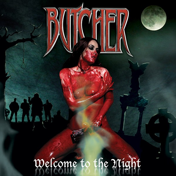 BUTCHER (USA) – Welcome To The Night, 2010
