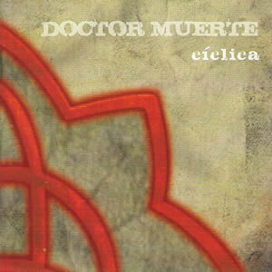 DOCTOR MUERTE – Cíclica EP, 2010