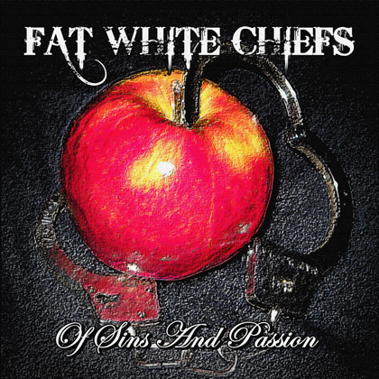 FAT WHITE CHIEFS (BUL) – Of Sins And Passion, 2010