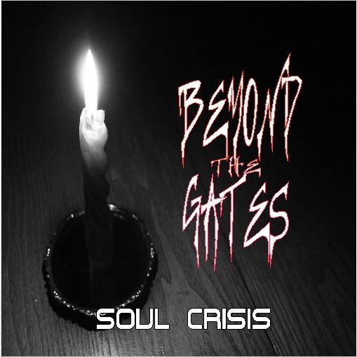 BEYOND THE GATES (ITA) – Soul Crisis, 2011