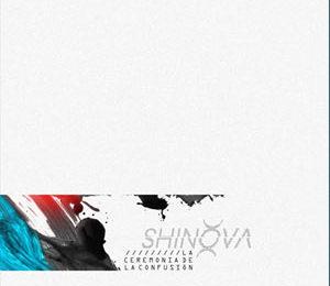 SHINOVA – La Ceremonia de la Confusión, 2011
