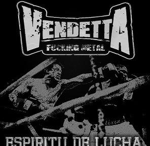 VENDETTA FUCKING METAL – Espíritu de lucha, 2011