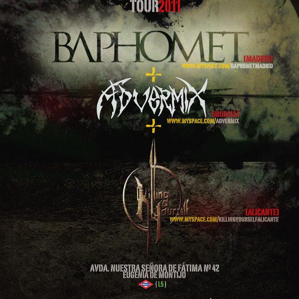 BAPHOMET +ADVERMIX +KILLING YOUR SELF, Murcia
