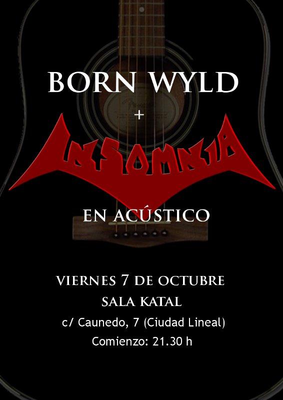 INSOMNIA+BORN WYLD, en acústico 7 de octubre.