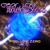 VIOLET BLOOD – Prelude Zero, 2011