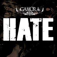 GAMORA – Hate, 2011