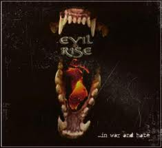 EVIL RISE – … In War and Hate, 2011