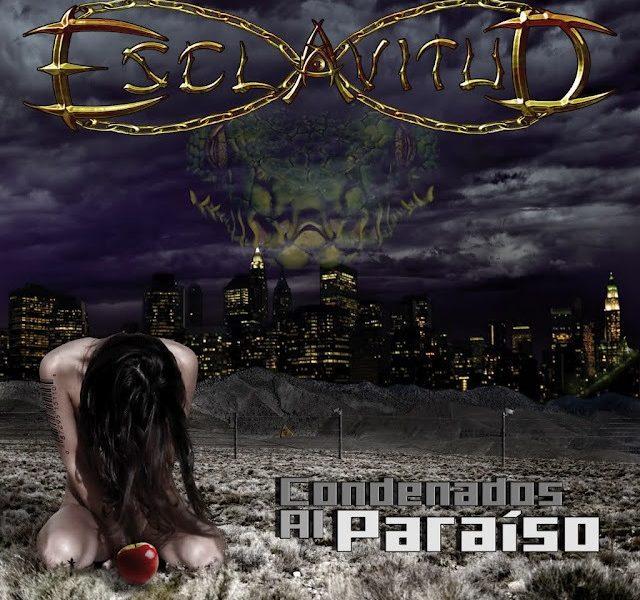 ESCLAVITUD – Vota «Condenados al Paraíso» Mejor LP independiente 2011