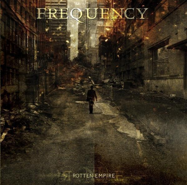 FREQUENCY – Rotten Empire, 2011