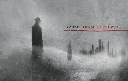 EVADNE – The Shortest Way, 2011