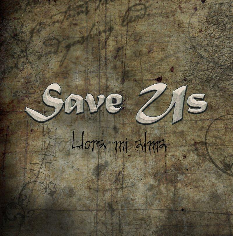 SAVE US – Llora mi alma, 2011