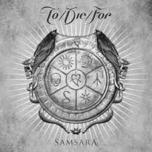 TO/DIE/FOR (Fin) – Samsara, 2011