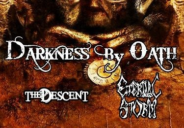 DARKNESS BY OATH · THE DESCENT · ETERNAL STORM… en la Excalibur