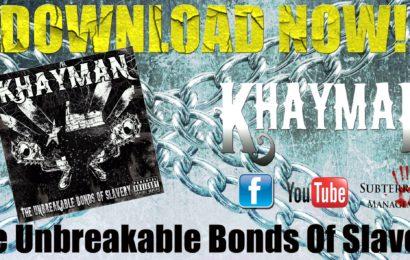 KHAYMAN Lanzan su nuevo Ep «The Unbreakable Bonds Of Slavery»