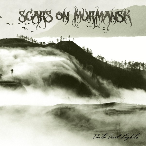SCARS ON MURMANSK (FRA) – Into Dead Lights, 2012