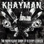 KHAYMAN – The unbreakable bounds of slavery,2012