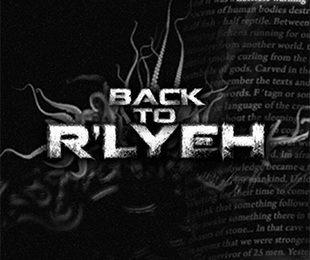 BACK TO R'LYEH desde Madrid