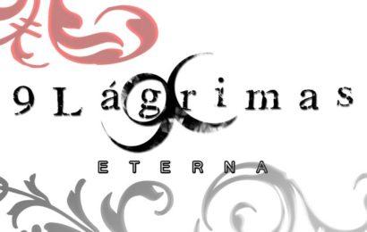 9 LÁGRIMAS presentan «Eterna»