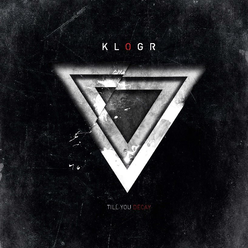 KLOGR (Ita) – Till You Decay, 2012