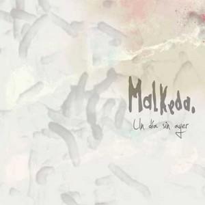 MALKEDA – Un día sin ayer, 2012