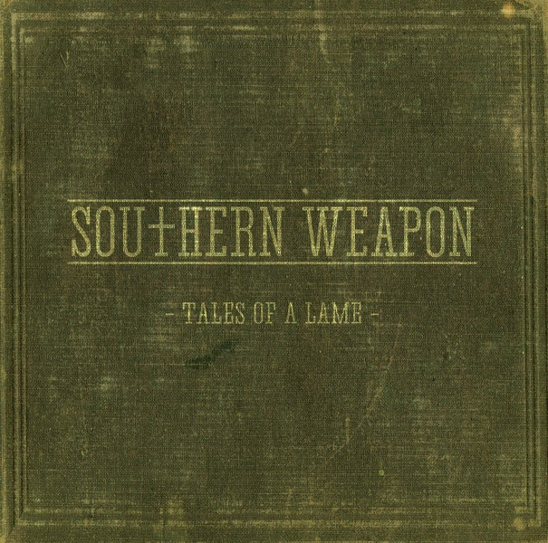 SOUTHERN WEAPON – Tales Of A Lame, 2012