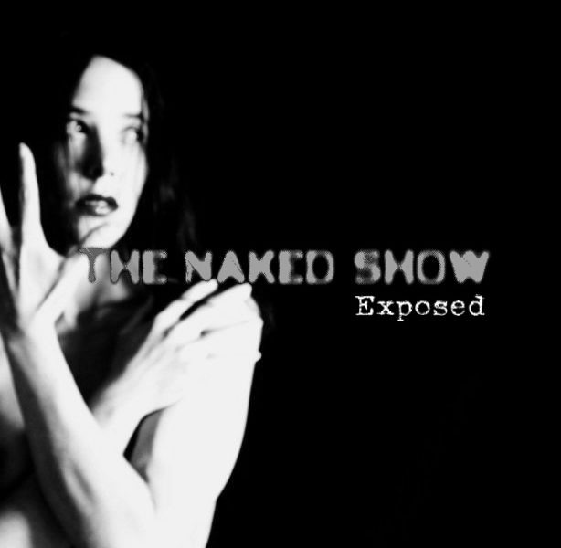 THE NAKED SHOW – Exposed, 2012