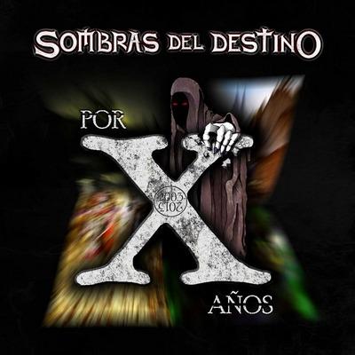 SOMBRAS DEL DESTINO – LEGENDARIA – XKRUDE