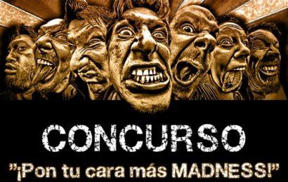 Concurso ¡Pon tu cara más MADNESS! (LIVE FOR MADNESS Metal Fest)