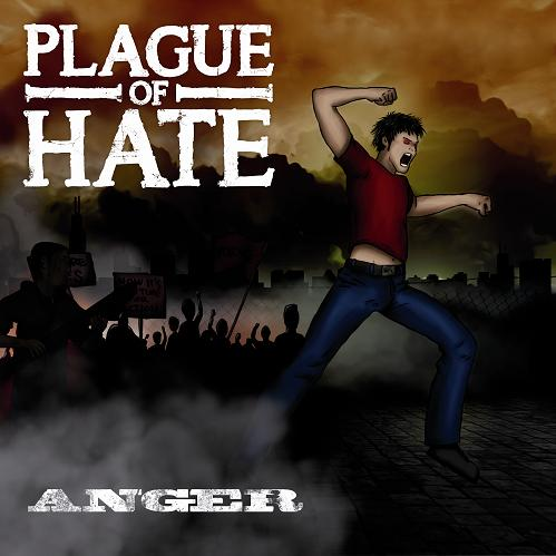 PLAGUE OF HATE – Anger, 2013