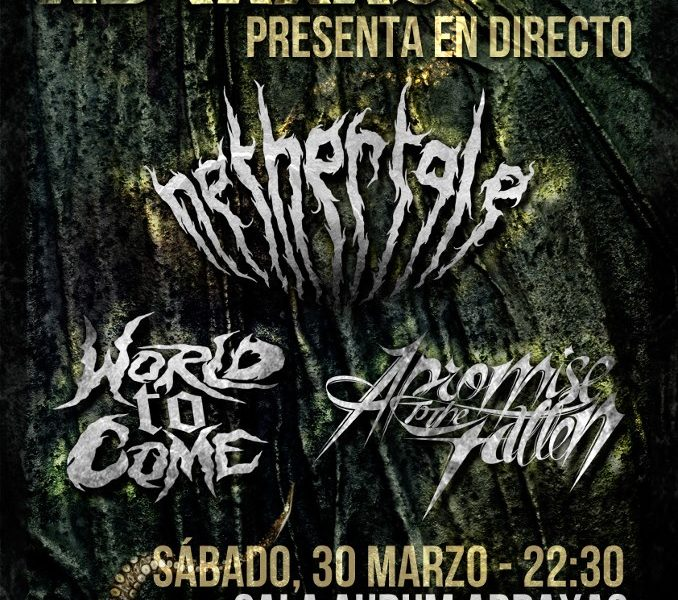 NETHER TALE + WORLD TO COME + A PROMISE TO THE FALLEN – Benidorm – 30/03/13