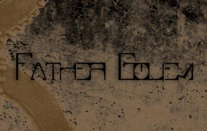 FATHER GOLEM – I/O, 2012