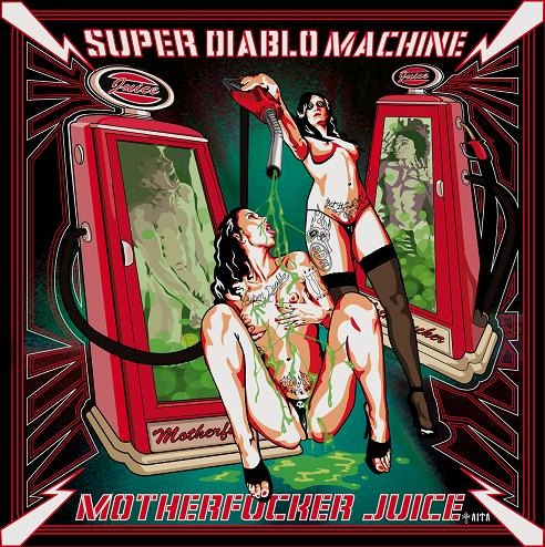 SUPER DIABLO MACHINE – Motherfucker Juice, 2013