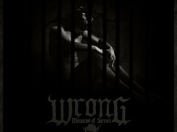 WRONG – Memories Of Sorrow, 2013