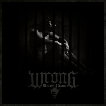 WRONG – Memories Of Sorrow, 2013