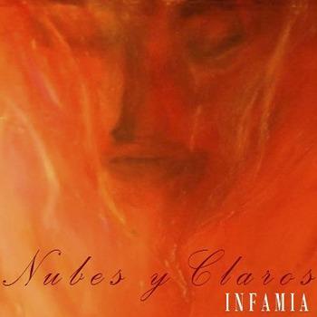 NUBES Y CLAROS – Infamia, 2013