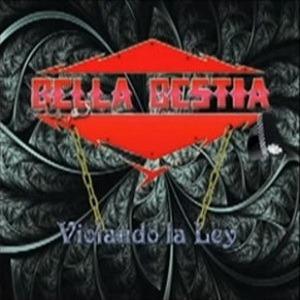 BELLA BESTIA – Violando la ley, 2013