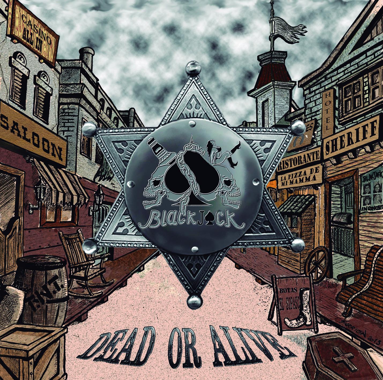 BLACKJACK – Dead or Alive , 2013