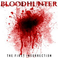 BLOODHUNTER – The First Insurrection, 2013