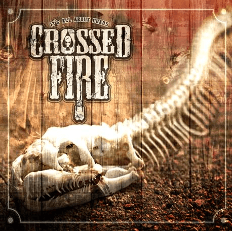 CROSSED FIRE (Por) – It's All About Chaos Ep, 2012