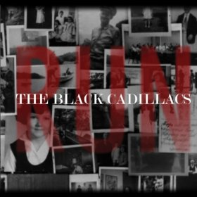 THE BLACK CADILLACS (USA) – Run, 2013