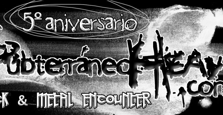 5º Aniversario de Subterráneo Heavy: Rock & Metal Encounter