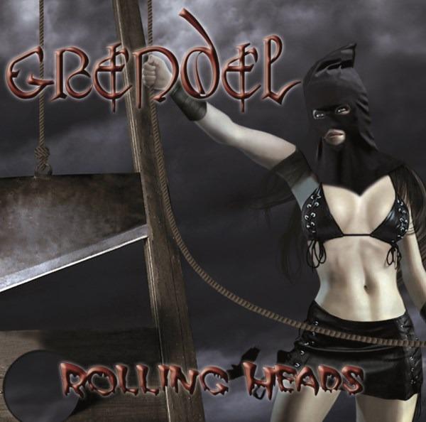 GRENDEL – Rolling Heads, 2013