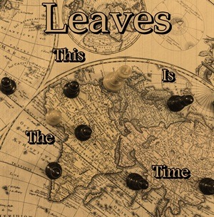 LEAVES – This is the time, 2013