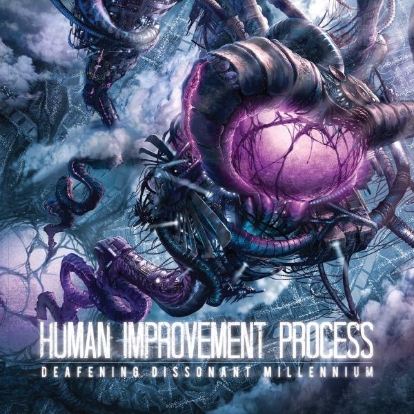 HUMAN IMPROVEMENT PROCESS (ITA) – Deafening Dissonant Millenium, 2013