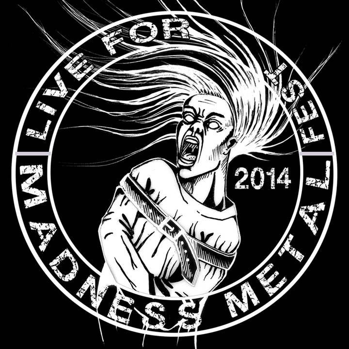 IV LIVE FOR MADNESS METAL FEST – 15 de marzo de 2014
