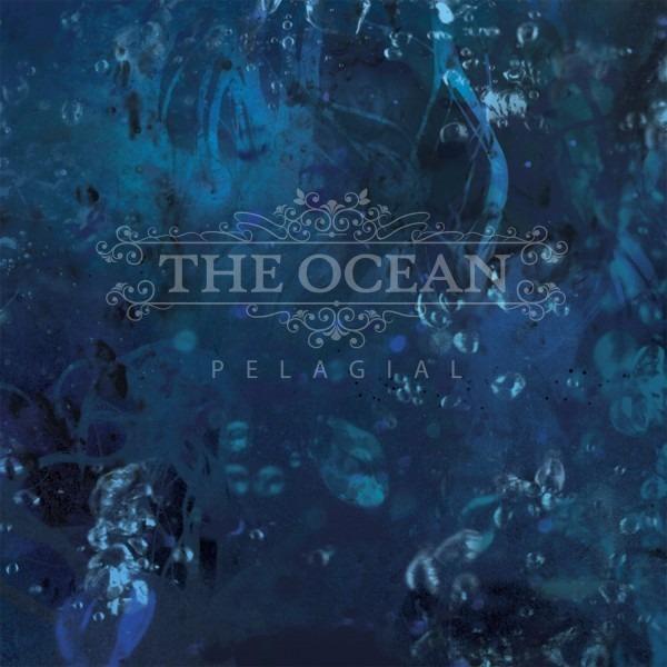 THE OCEAN (DEU) – Pelagial, 2013